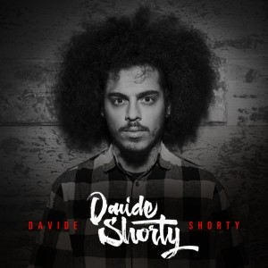 DAVIDE SHORTY – Davide Shorty