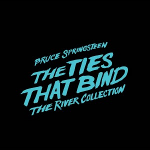 BRUCE SPRINGSTEEN – The Ties that Bind: The River Collection