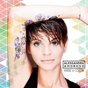 ALESSANDRA AMOROSO – Vivere A Colori