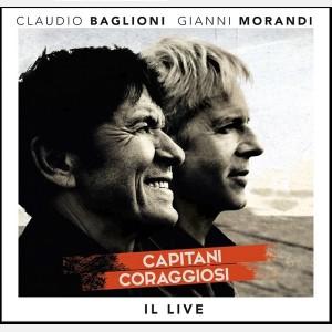 CLAUDIO BAGLIONI e GIANNI MORANDI – Capitani Coraggiosi – Il Live