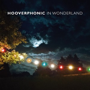 HOOVERPHONIC – In Wonderland