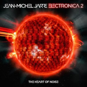 JEAN-MICHEL JARRE – Electronica vol. 2: The Heart of Noise