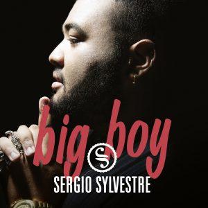 SERGIO SYLVESTRE – Big Boy