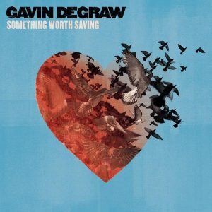 GAVIN DEGRAW – Something Worth Saving