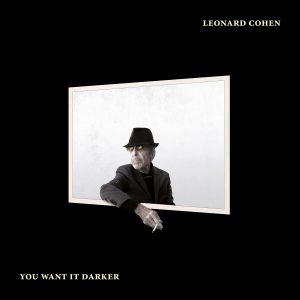 LEONARD COHEN – You Want It Darker