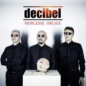 DECIBEL – Noblesse Oblige