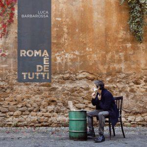 Luca Barbarossa – Roma è de tutti