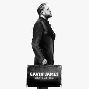 Gavin James – Only Ticket Home