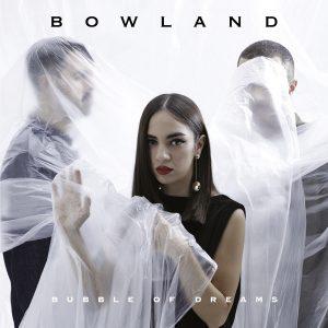 BowLand – Bubble of Dreams [EP]