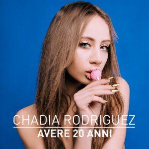 Chadia Rodriguez – Avere 20 anni