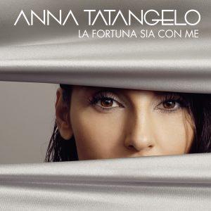 Anna Tatangelo – La Fortuna Sia Con Me