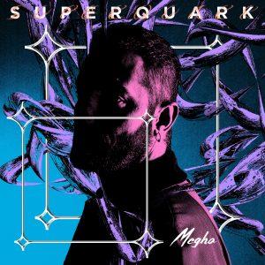 Megha – Superquark