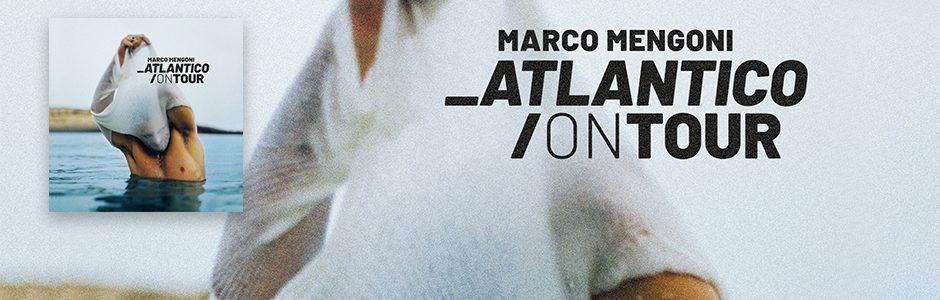 Marco Mengoni e la magia del suo Atlantico/On Tour