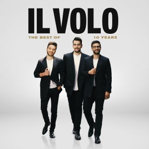 Il Volo – Ten Years – Best Of