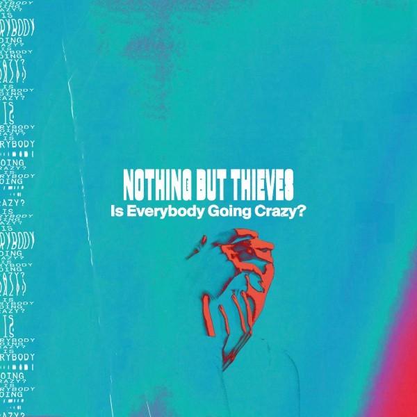 """Uno dei migliori gruppi rock del momento NOTHING BUT THIEVES   in radio da venerdì 3 aprile  con il nuovo singolo """"IS EVERYBODY GOING CRAZY?"""""""