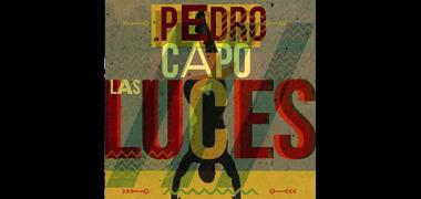 PedroCapo_LasLuces