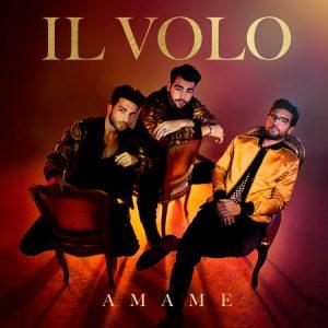SONY MUSIC LATIN:IL VOLO LANZA SU PRIMER ÁLBUM POP LATINO ÁMAME