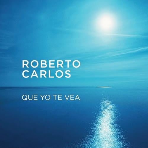 """ROBERTO CARLOS lanza """"QUE YO TE VEA"""" su nuevo sencillo del álbum AMOR SIN LÍMITE"""