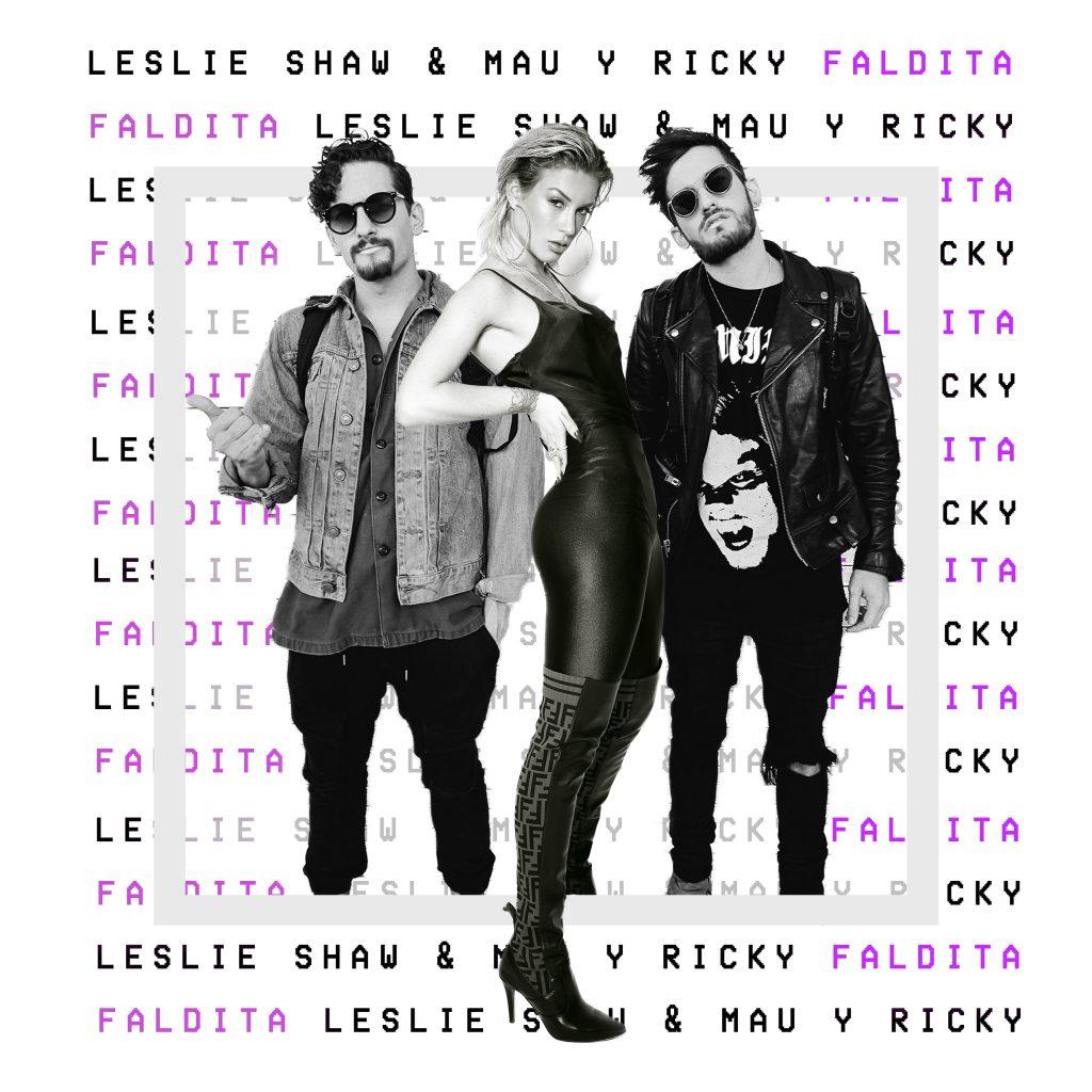 """LESLIE SHAW lanza su primer sencillo internacional """"FALDITA"""" junto a MAU y RICKY"""