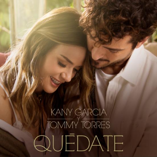 """KANY GARCÍA estrena su nueva canción y video """"QUÉDATE"""" junto a  TOMMY TORRES"""