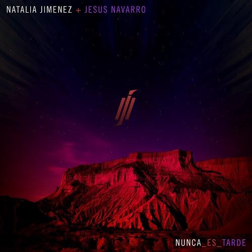 """NATALIA JIMÉNEZ estrena su nuevo sencillo y video """"NUNCA ES TARDE"""" junto a  JESÚS NAVARRO de REIK"""