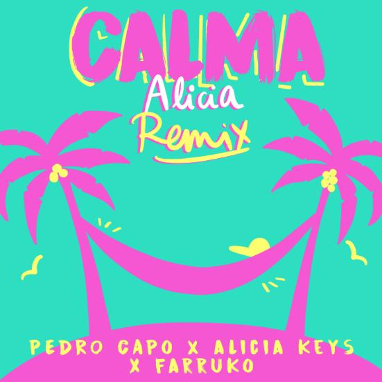 """ALICIA KEYS se une a PEDRO CAPÓ & FARRUKO en una nueva versión bilingüe de su mega-éxito internacional """"CALMA (REMIX)"""""""