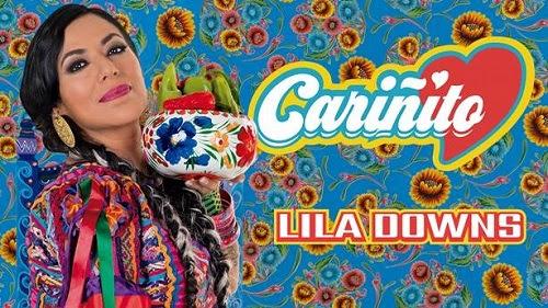 """LILA DOWNS presenta """"CARIÑITO"""", el primer sencillo de su nueva producción discográfica:"""
