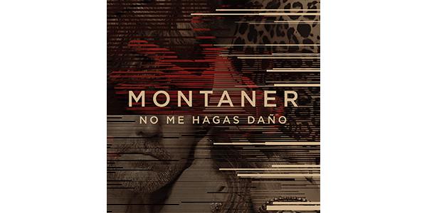 Montaner_NoMeHagasDaño_PR
