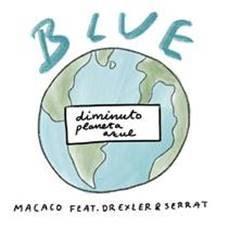 """MACACO estrenó su nuevo sencillo """"BLUE"""" con JORGE DREXLER y JOAN MANUEL SERRAT a través de su próximo lanzamiento CIVILIZADO COMO LOS ANIMALES disponible con la pre-orden del álbum"""