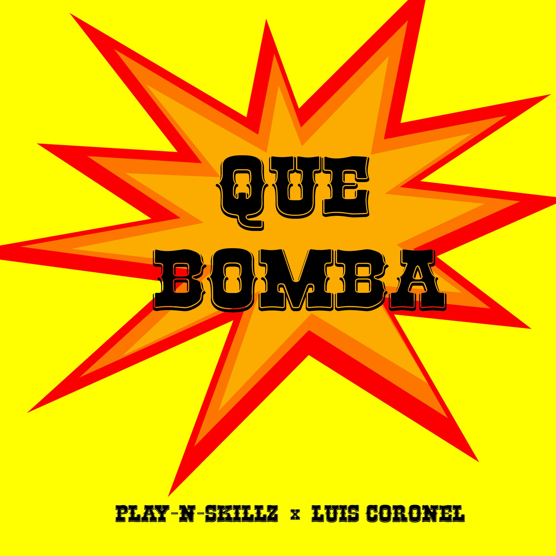 PlayNSkillz-LuisCoronel-QueBomba