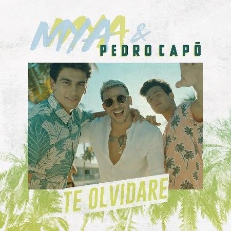 """MYA presenta su nuevo single y video """"TE OLVIDARÉ"""" junto a PEDRO CAPÓ"""