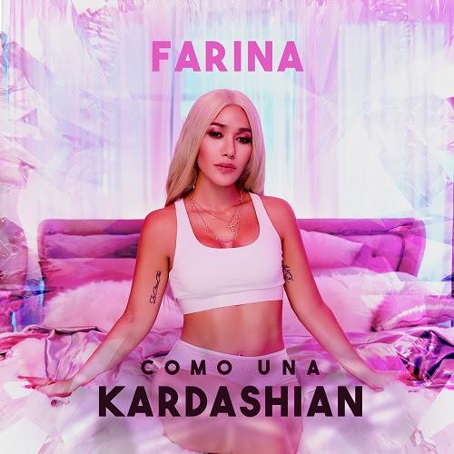"""FARINA  lanza su nuevo sencillo y video """"COMO UNA KARDASHIAN"""""""