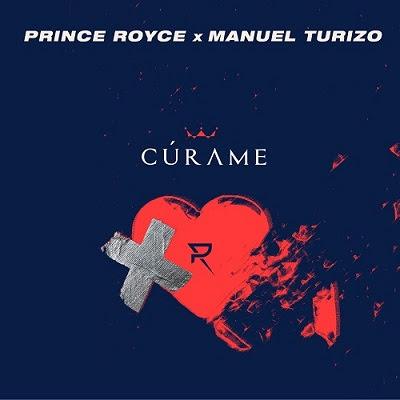 """PRINCE ROYCE estrena """"CÚRAME"""" su nuevo tema y video junto a MANUEL TURIZO"""