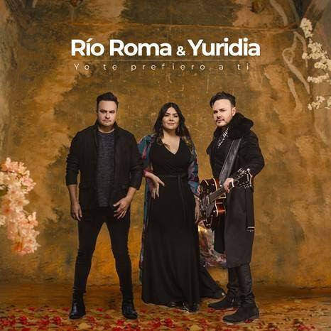 """RÍO ROMA & YURIDIA estrenan """"YO TE PREFIERO A TÍ"""""""