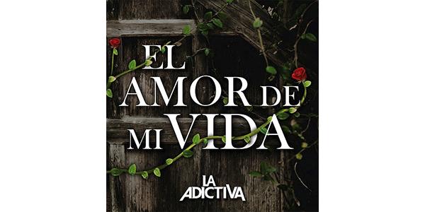 LaAdictiva_ElAmorDeMiVida