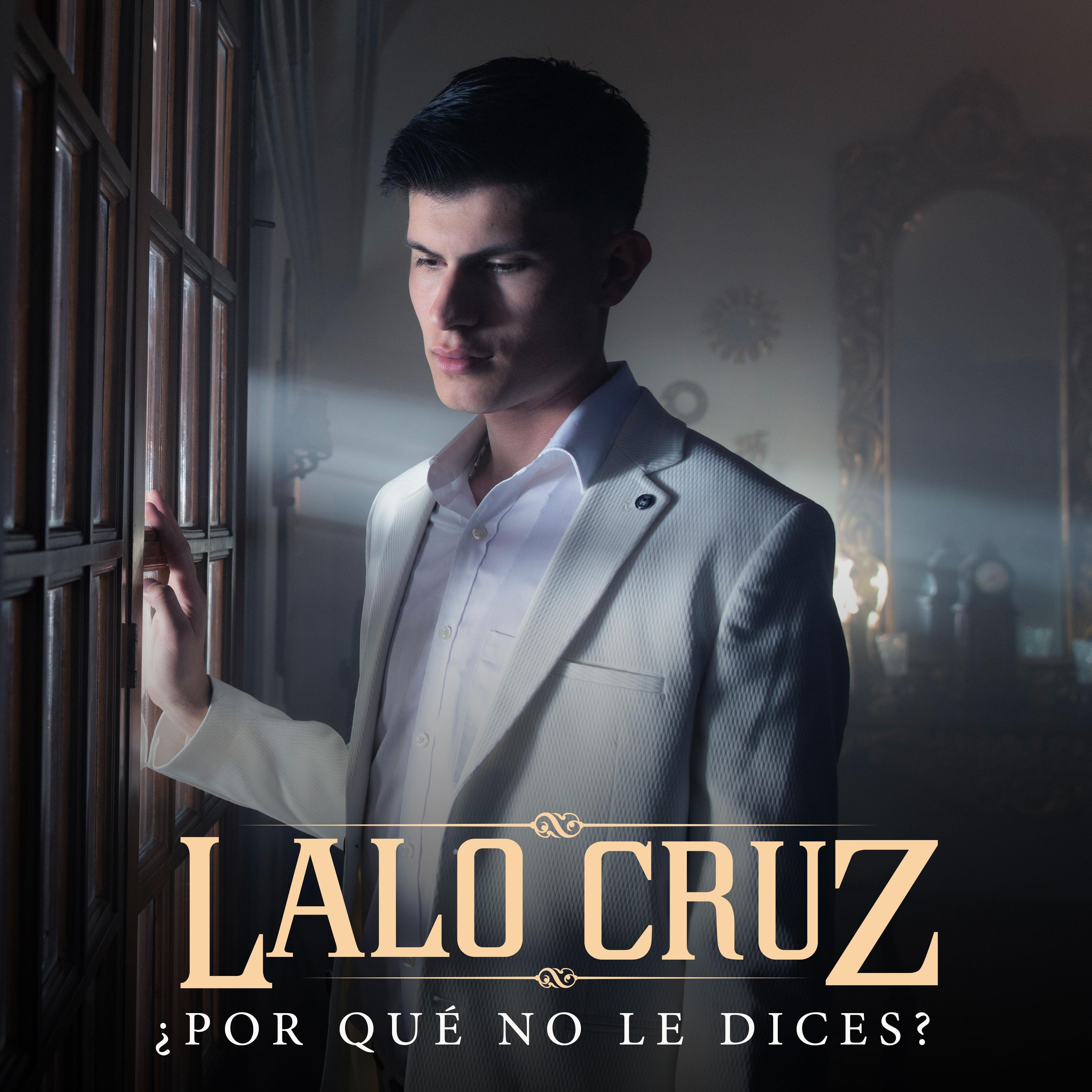 LaloCruz_PorqueNoLeDices