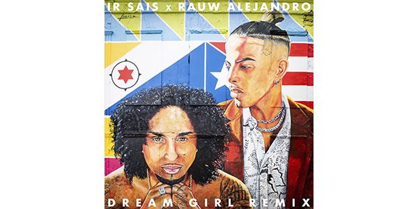 IrSais_DreamGirlRemix_RauwAlejandro_PR