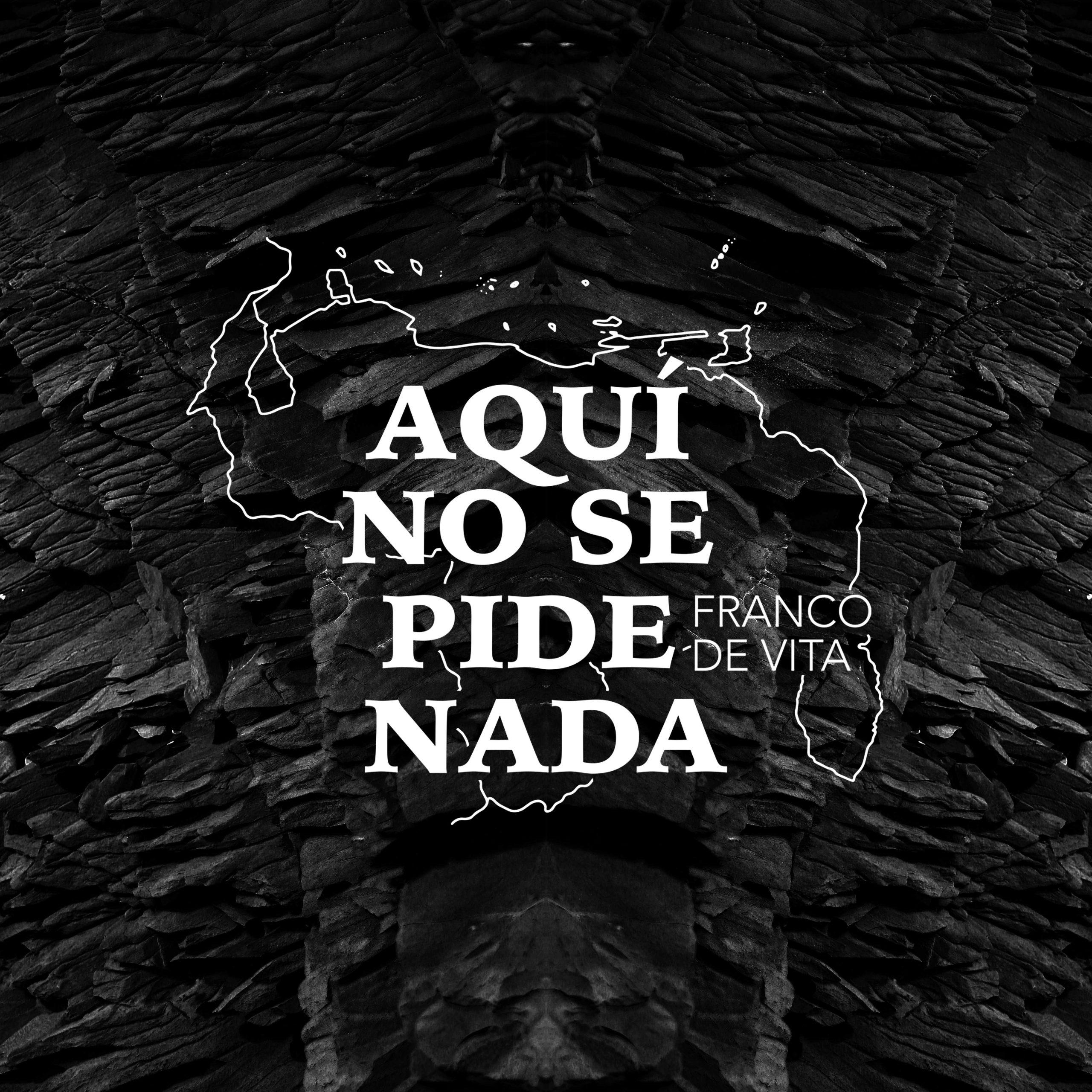 FrancoDeVita_AquiNoSePideNada