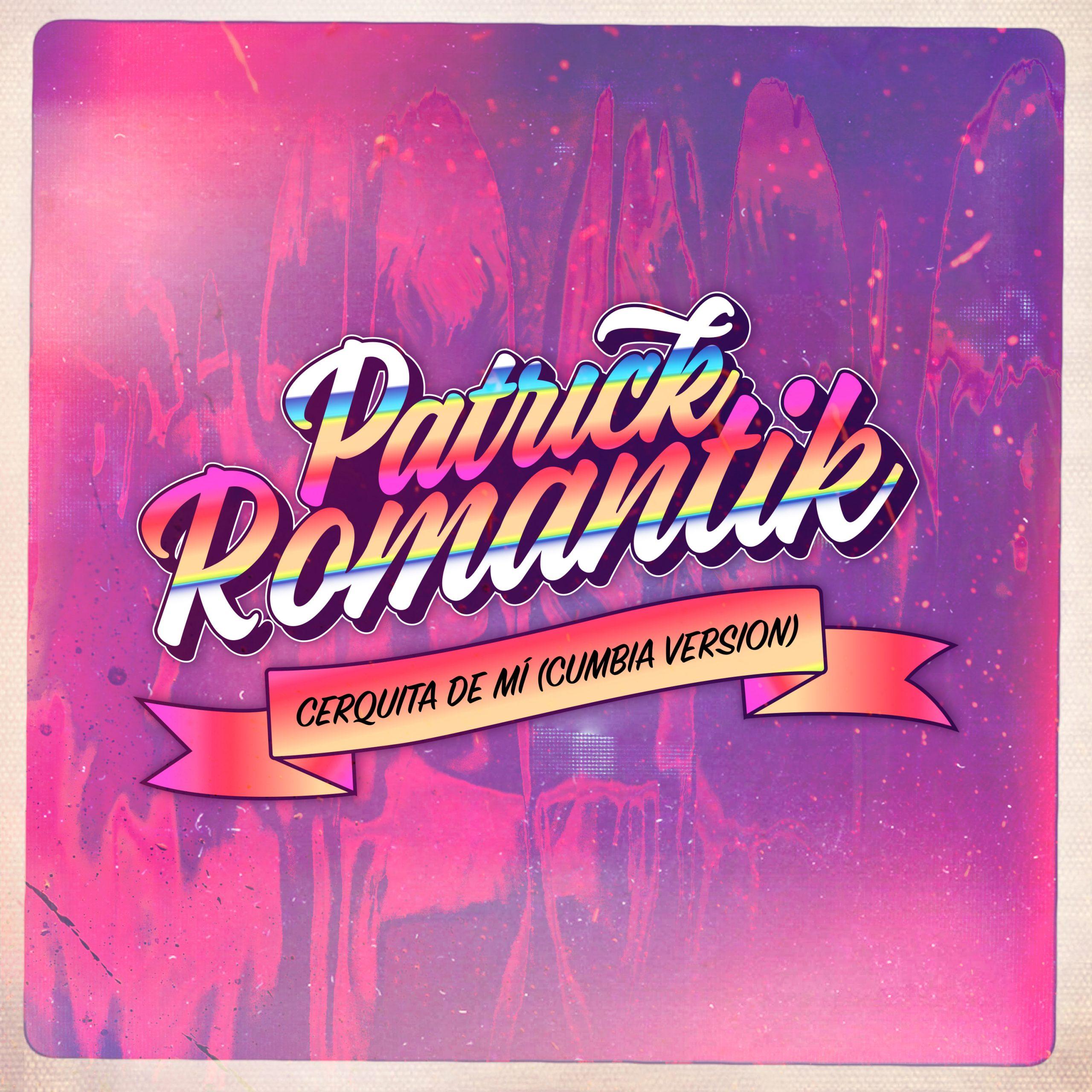 PatrickRomantik-CerquitaDeMiCumbia