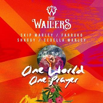 """THE WAILERS lanzan la nueva canción, """"ONE WORLD, ONE PRAYER"""" junto a FARRUKO, SHAGGY, SKIP MARLEY y CEDELLA MARLEY escrita y producida por EMILIO ESTEFAN"""
