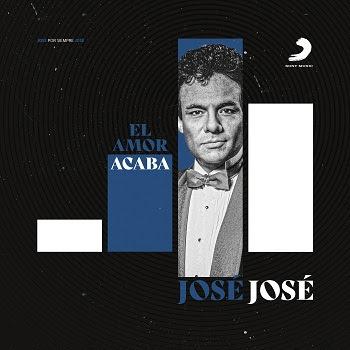 """Celebra el legado musical de JOSÉ JOSÉ con la versión revisitada de su clásico """"EL AMOR ACABA"""""""
