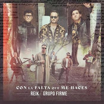 """REIK impacta con el estreno de la nueva versión de """"CON LA FALTA QUE ME HACES"""" junto a GRUPO FIRME"""