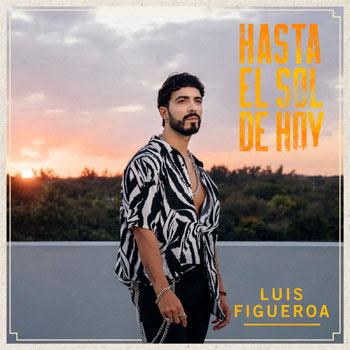 LuisFigueroa_HastaElSolDeHoy_Cover