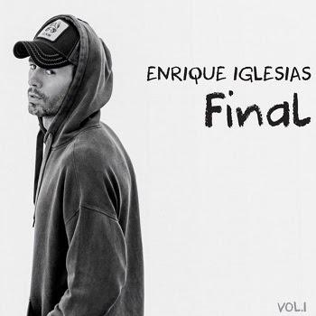 El rey del pop latino ENRIQUE IGLESIAS estrena su enigmático nuevo disco FINAL VOL. 1