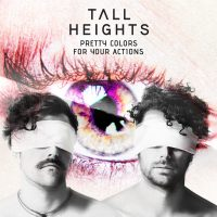 "Hear Tall Heights Release New Song ""Midnight Oil"" From Their New Album ""Pretty Colors For Your Actions"" Out October 5 