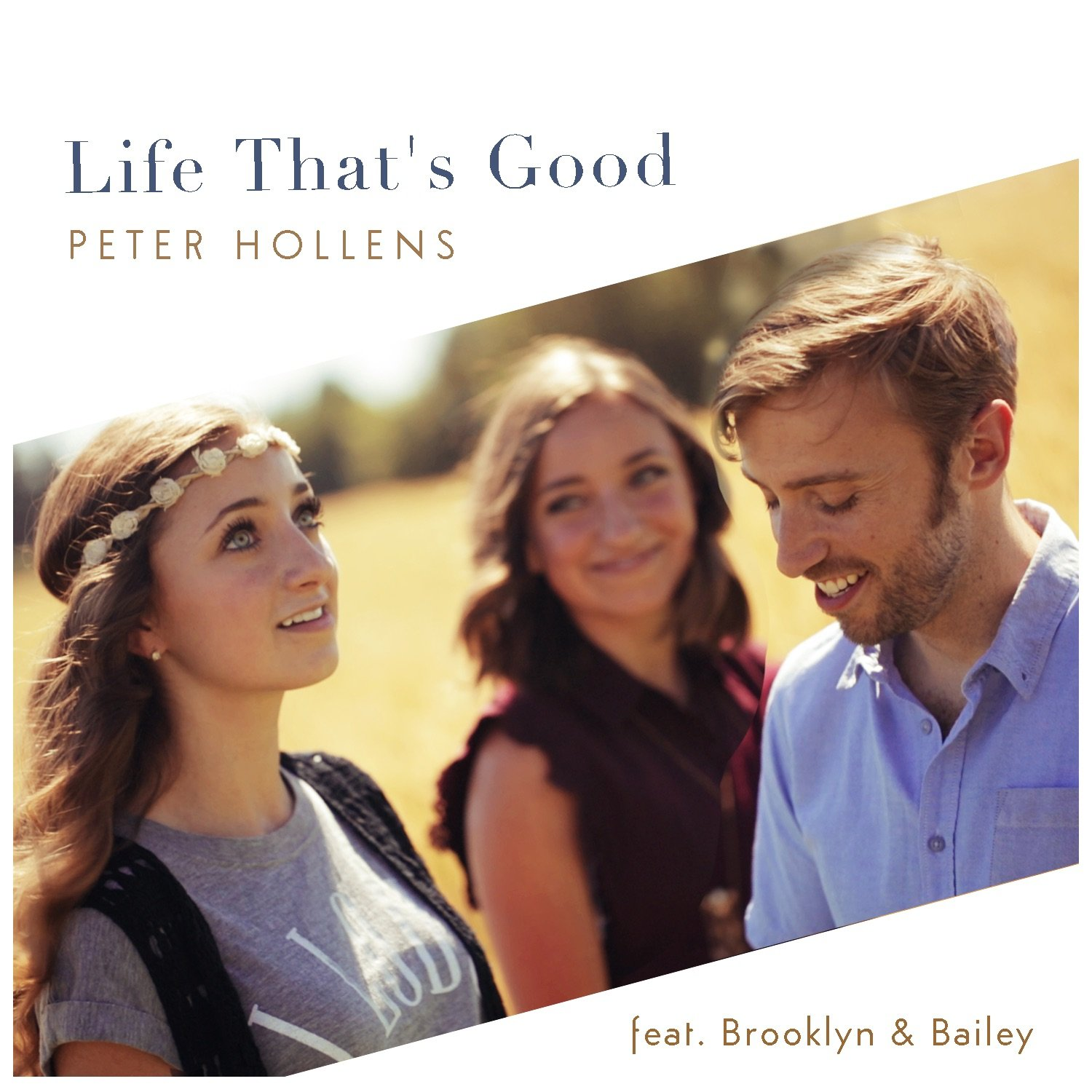 "Peter Hollens ""A Life That's Good""  feat. Brooklyn and Bailey Video Out Today!"