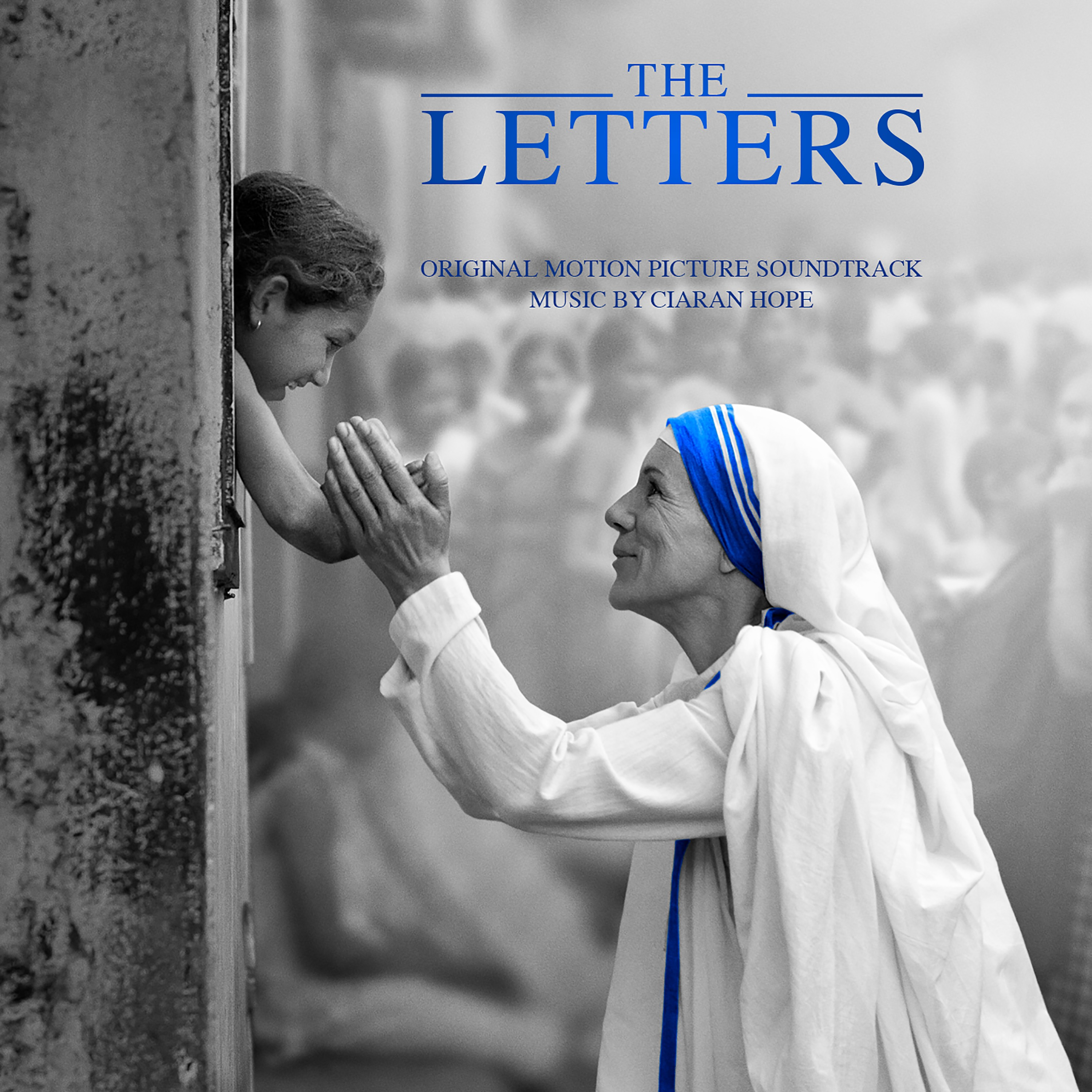 The Letters | The Soundtrack To The Epic Life Story of Mother Teresa