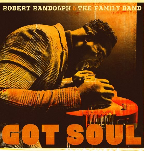 Robert Randolph & The Family Band Release New Album Got Soul