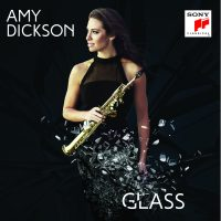 CLASSICAL SAXOPHONIST, AMY DICKSON,  RELEASES ALL GLASS ALBUM  IN CELEBRATION OF COMPOSER'S 80TH BIRTHDAY