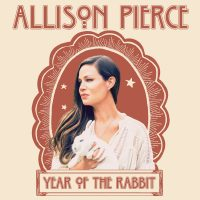 "ALLISON PIERCE  Singer-Songwriter Teams with Producer Ethan Johns for Solo Debut Album   Year of the Rabbit out May 5, 2017 US Tour Dates Confirmed | Hear first single ""Evidence"""